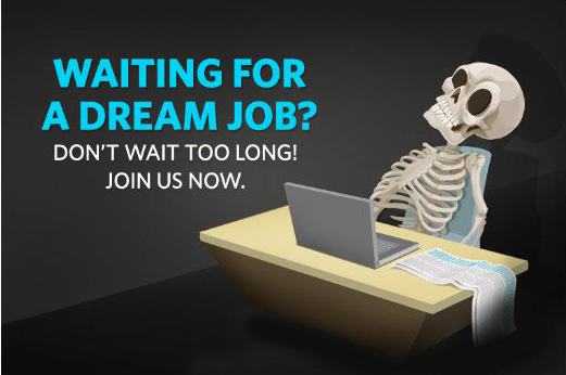 Waiting for a Dream Job? Don't wait to long. Join us now.